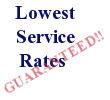 Lowest service rates, guaranteed!